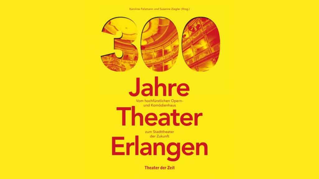 300-jahre-theater-erlangen